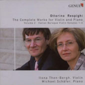 Ottorino Respighi: The Complete Works for Violin and Piano, Vol. 2 - Italian Baroque Sonatas 1-6 / Ilona Then-Bergh, violin; Michael Schafer, piano