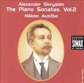 Alexander Skryabin: The Piano Sonatas, Vol. 2