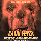 Angelo Badalamenti/Nathan Barr: Cabin Fever [Original Motion Picture Soundtrack]