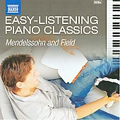 Easy Listening Piano Classics: Mendelssohn, Field