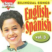 Sara Jordan: Bilingual Songs: English-Spanish, Vol. 3