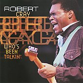 Robert Cray: Who's Been Talkin'