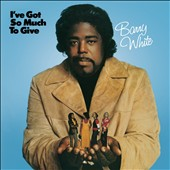 Barry White: I've Got So Much to Give