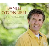 Daniel O'Donnell (Irish): The Irish Album: 40 Classic Songs