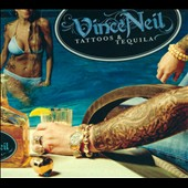 Vince Neil: Tattoos & Tequila [Digipak]