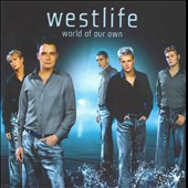 Westlife: World of Our Own [Bonus Tracks]