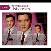 Elvis Presley: Playlist: The Very Best Gospel of Elvis Presley [Digipak]
