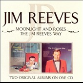 Jim Reeves: Moonlight and Roses/Jim Reeves Way