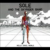 Sole and the Skyrider Band (Anticon)/Sole (Anticon): Hello Cruel World [Digipak]