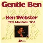 Tete Montoliu/Tete Montoliu Trio/Ben Webster: Gentle Ben