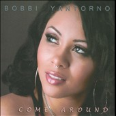 Bobbi Yantorno: Come Around