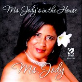 Ms. Jody: Ms. Jody's in the House