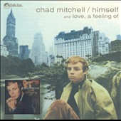 Chad Mitchell: Himself/Love, A Feeling Of