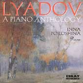 Lyadov - A Piano Anthology / Inna Poroshina