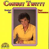 Conway Twitty: Greatest Hits: Finest Performances
