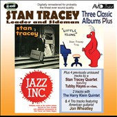 Stan Tracey: Three Classic Albums Plus: Showcase/Little Klunk/Jazz Inc. *