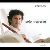 Solo Traverso: Works by Telemann, Quantz, Jeay, Bergeron, Philidor / Gregoire Jeay, traverso; Sylvain Bergeron, archlute