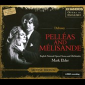 Debussy: Pelléas and Mélisande / Mark Elder