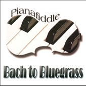 Pianafiddle: Bach to Bluegrass