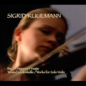 Bach, Paganini, Ysaÿe: Works for Solo Violin
