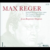 Max Reger: The Complete Organ Works / Jean-Baptiste Dupont, organ