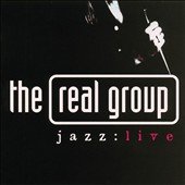 The Real Group: Jazz: Live