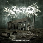 Aborted (Metal): Archaic Abattoir [Bonus Tracks]