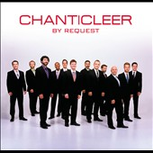 Chanticleer: By Request