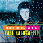 Paul Hardcastle: Electrofied 80s: Essential Paul Hardcastle *