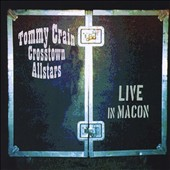 Tommy Crain/Tommy Crain & The Crosstown Allstars: Live in Macon