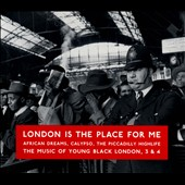 Various Artists: London Is the Place for Me, Vols. 3 & 4