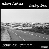 Robert Fokkens: Tracing Lines / Carla Rees, bass flute; Patricia Rozarios, soprano