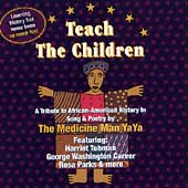 Medicine Man Yaya: Teach the Children