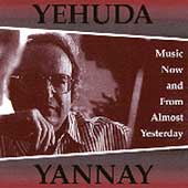Yannay: Music Now and From Almost Yesterday