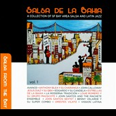 Various Artists: Salsa De La Bahia, Vol. 1: A Collection Of SF Bay Area Salsa And Latin Jazz [Digipak]