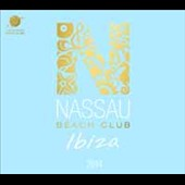 Various Artists: Nassau Beach Club Ibiza 2014