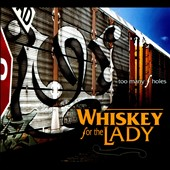 Whiskey For the Lady: Too Many F Holes [Digipak]