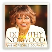 Dorothy Norwood: An Incredible Journey [10/14]