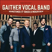 Gaither Vocal Band (Group): Sometimes It Takes a Mountain [10/14]