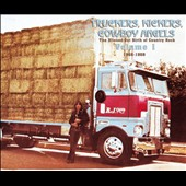Various Artists: Truckers, Kickers, Cowboy Angels: The Blissed-Out Birth of Country Rock, Vol. 1 - 1966-1968 [Digipak]