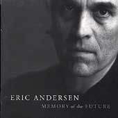 Eric Andersen: Memory of the Future