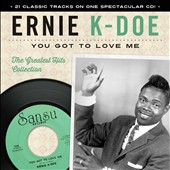 Ernie K-Doe: You Got To Love Me: The Greatest Hits Collection [2/24]