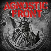 Agnostic Front: The American Dream Died *