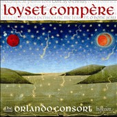 Loyset Compère (c.1445-1518): Magnificat, Motets and Chansons / The Orlando Consort