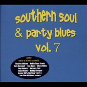 Various Artists: Southern Soul & Party Blues, Vol. 7 [Digipak]