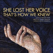 Frances White: She Lost Her Voice, That's How We Knew / Kristin Norderval, soprano; Elizabeth Brown, Shakuhachi
