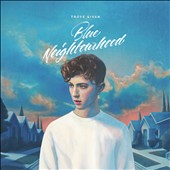 Troye Sivan: Blue Neighbourhood [PA] [12/4] *