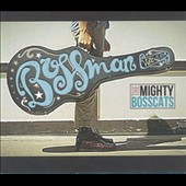 The Mighty Boss Cats: Bossman [Digipak]