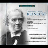 Carl Reniecke (1824-1910): Ballade for flute & orch.; Flute Concerto, Op. 283; Serenata for Strings, Op. 242 / Mario Carbotta, flute; PO Podkarpackie Rzeszow, Kiradjiev