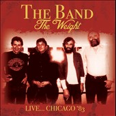 The Band: The  Weight: Live Chicago, 1983